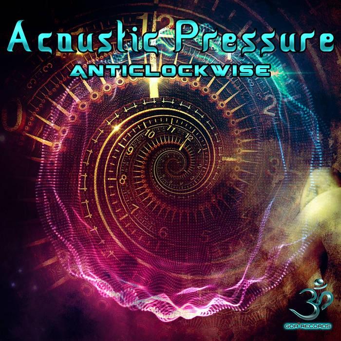 Goa Records - ACOUSTIC PRESSURE - Anticlockwise