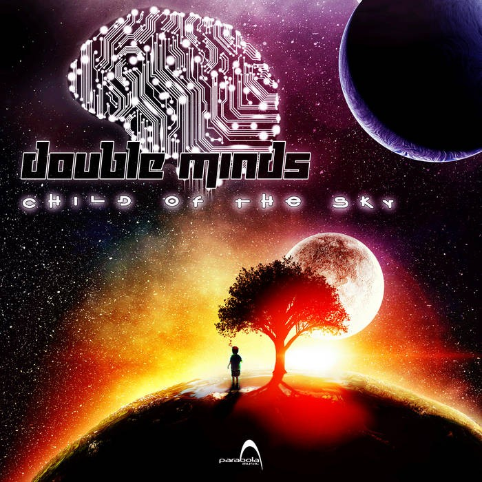Parabola Music - DOUBLE MINDS - Child Of The Sky
