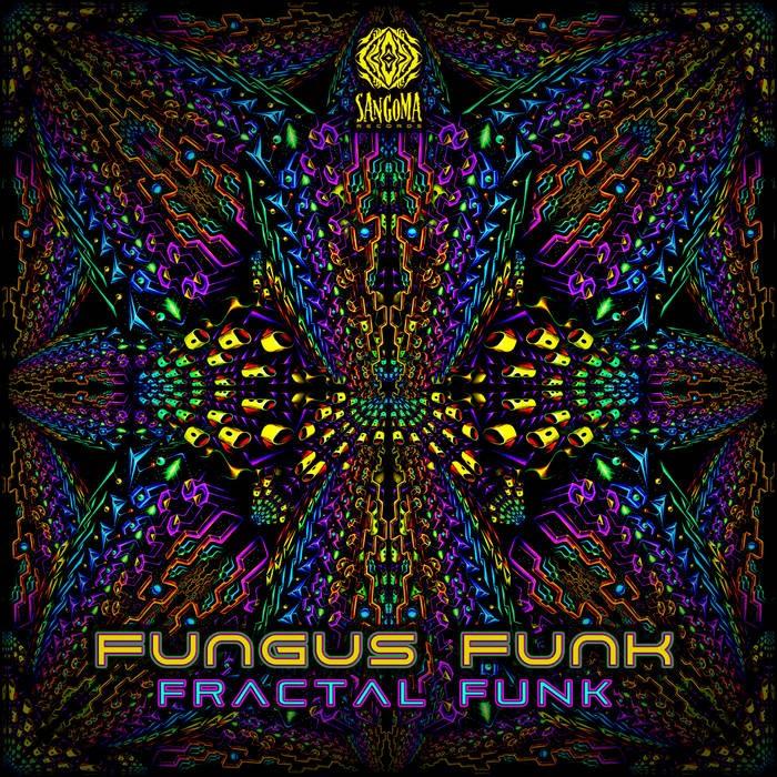 Sangoma Records - FUNGUS FUNK - Fractal Funk