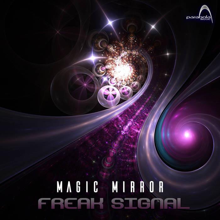 Parabola Music - FREAK SIGNAL - Magic Mirror