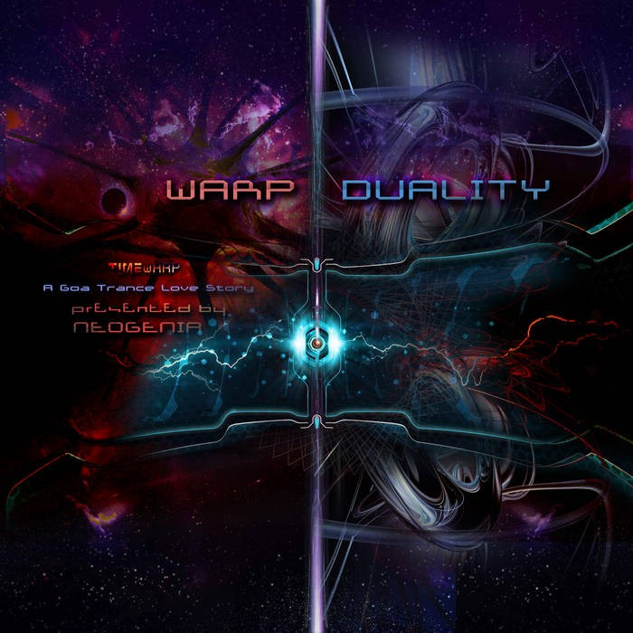 Timewarp Records - .Various - Warp Duality: A Goa Trance Love Story Presented By Neogenia