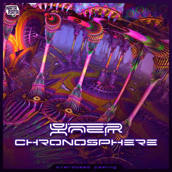 Nataraja Records - YNER, CHRONOSPHERE - Overdosed Feelings