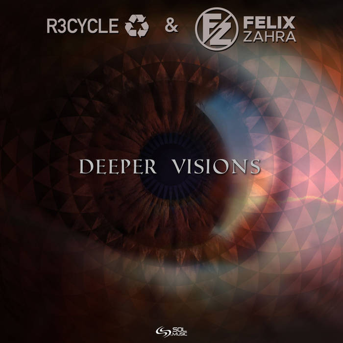 Sol Music - R3CYCLE, FELIX ZAHRA - Deeper Visions