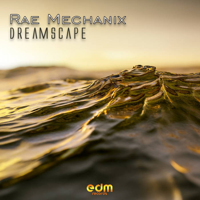 Edm Records - RAE MECHANIX - Dreamscape