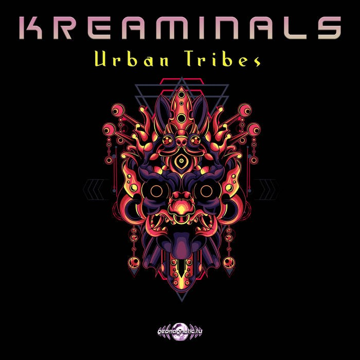 Geomagnetic.tv - KREAMINALS - Urban Tribes