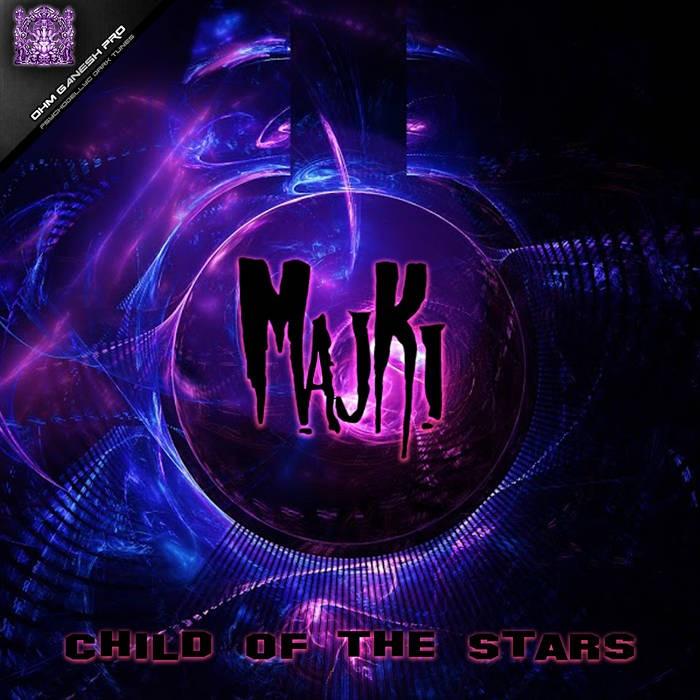Ohm Ganesh Pro - MAJKI - Child Of The Stars