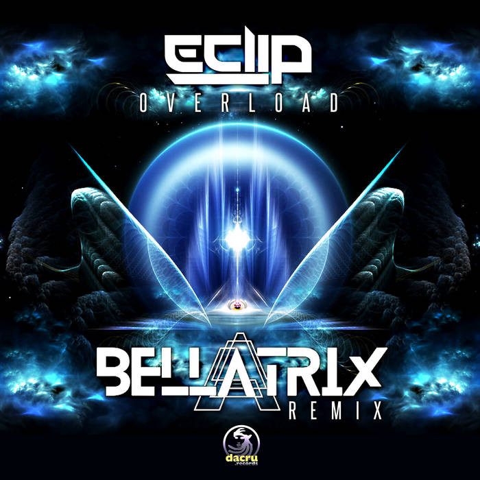 Dacru Records - E-CLIP - Overload (Bellatrix Remix)