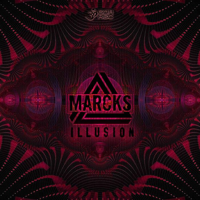 Goa Records - MARCKS - Illusion