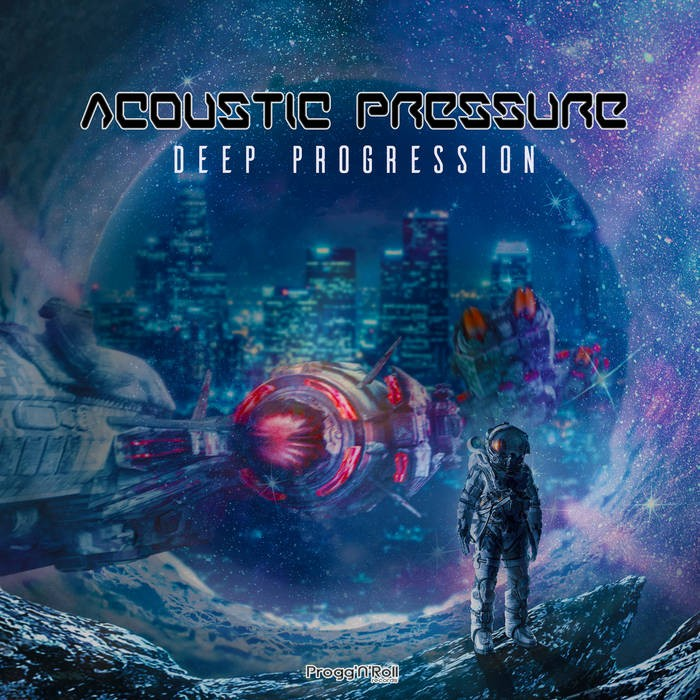 ProggNRoll Records - ACOUSTIC PRESSURE - Deep Progression