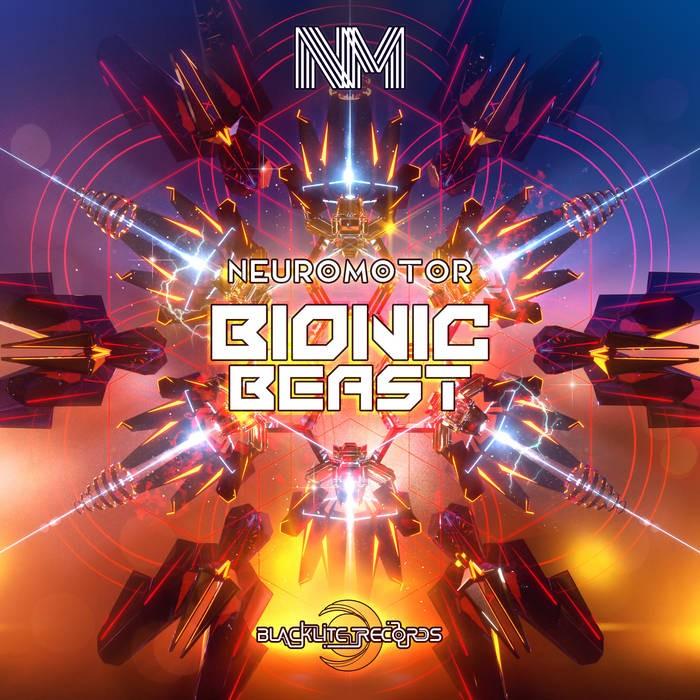 Blacklite Records - NEUROMOTOR - Bionic Beast