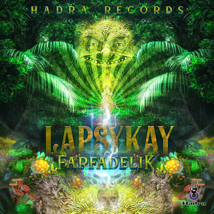 Hadra Records - LAPSYKAY - FarfAdelic