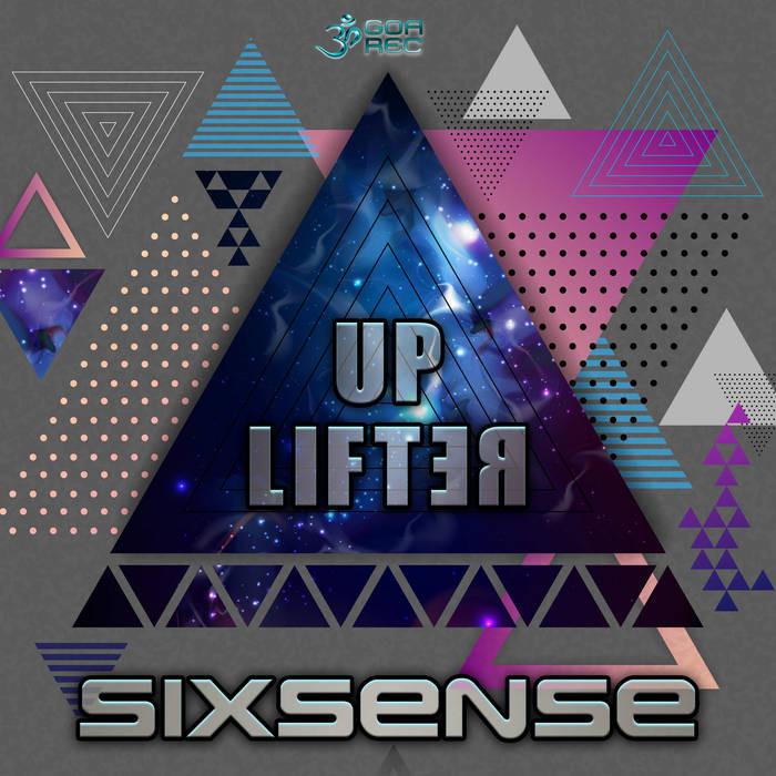 Goa Records - SIXSENSE - Up Lifter