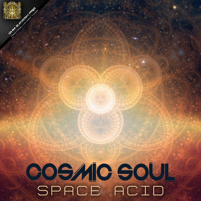 Ohm Ganesh Pro - COSMIC SOUL - Space Acid