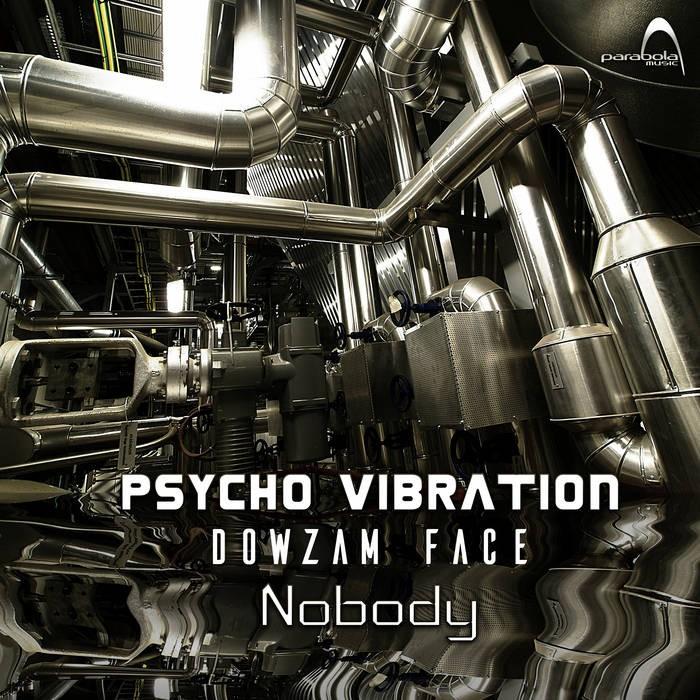 Parabola Music - PSYCHO VIBRATION, DOWZAM FACE - Nobody