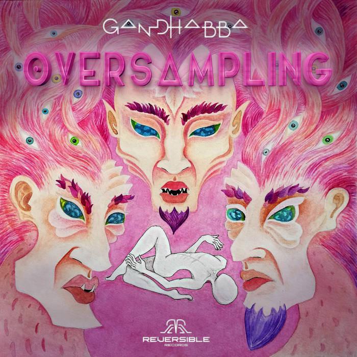 Reversible Records - GANDHABBA - Oversampling