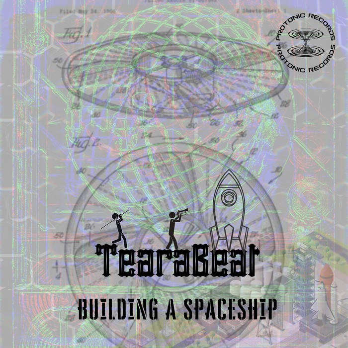 protonic records - TEARABEAT - Building a Spaceship