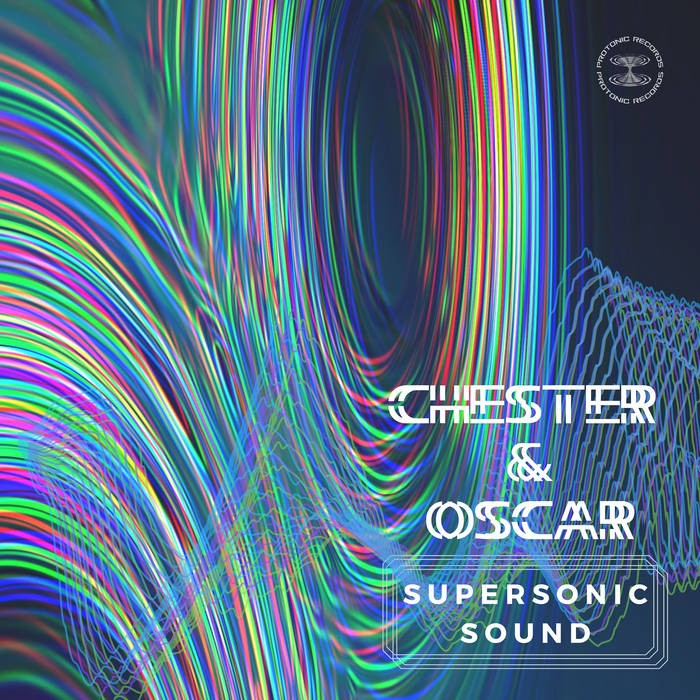 protonic records - CHESTER AND OSCAR - Supersonic Sound