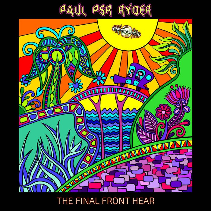 Goa Records - PAUL PSR RYDER - The Final Front Hear