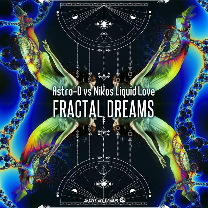 Spiral Trax Records - ASTRO-D, LIQUID LOVE - Fractal Dreams