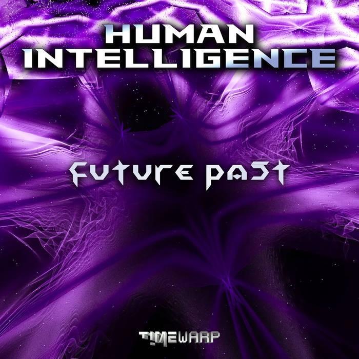 Timewarp Records - HUMAN INTELLIGENCE - Future Past