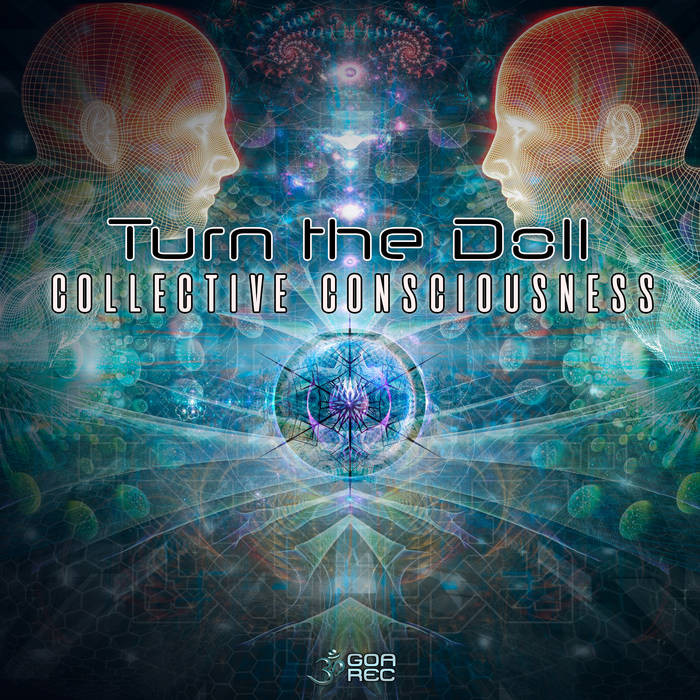 Goa Records - TURN THE DOLL - Collective Consciousness