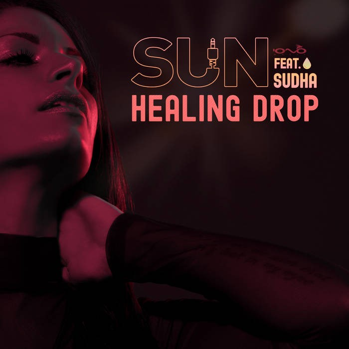 Iono Music - SUN (GR) - Healing Drop