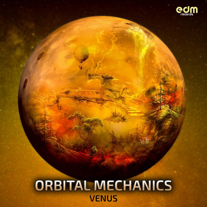 Edm Records - ORBITAL MECHANICS - Venus