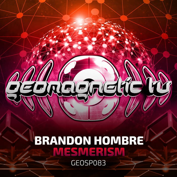 Geomagnetic.tv - BRANDON HOMBRE - Mesmerism