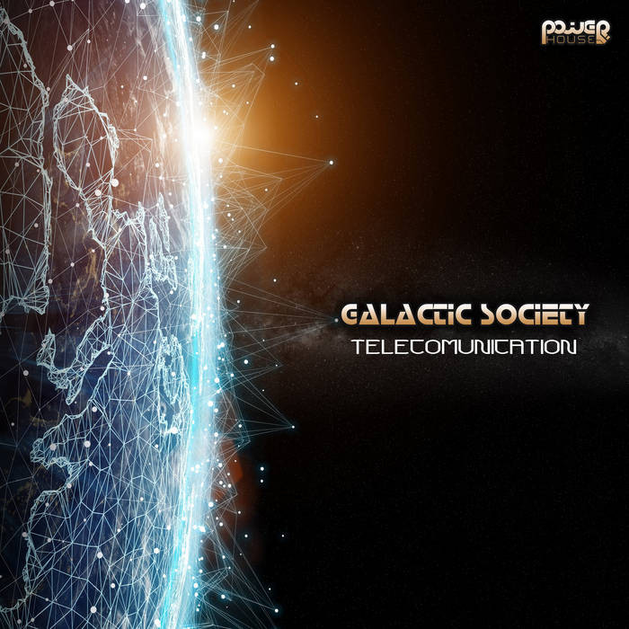 Power House - GALACTIC SOCIETY - Telecomunication