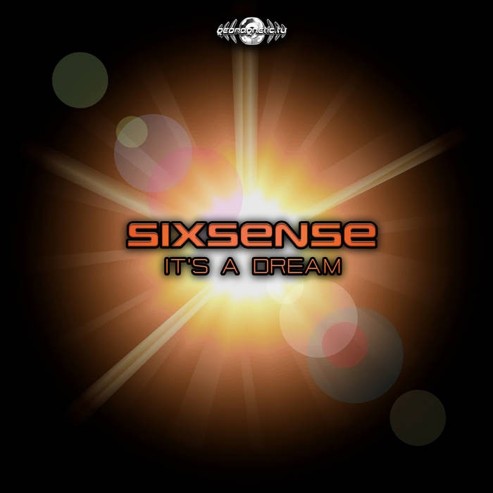 Geomagnetic.tv - SIXSENSE - It's A Dream