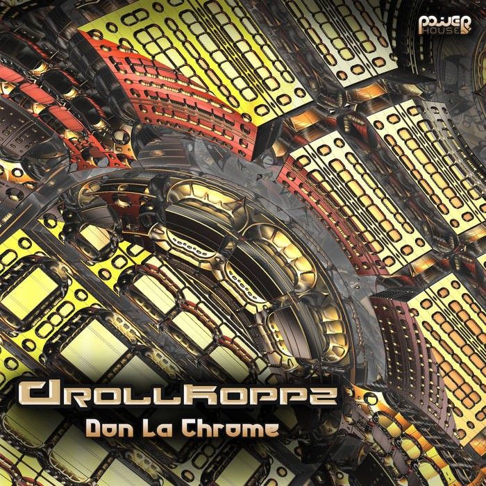 Power House - DROLLKOPPZ - Don La Chrome