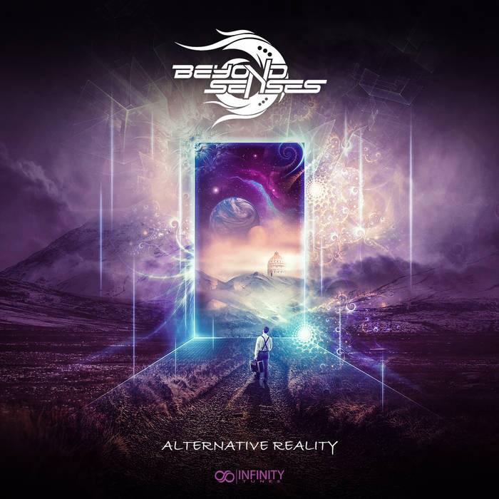 Infinity Tunes Records - BEYOND SENSES - Alternative Reality