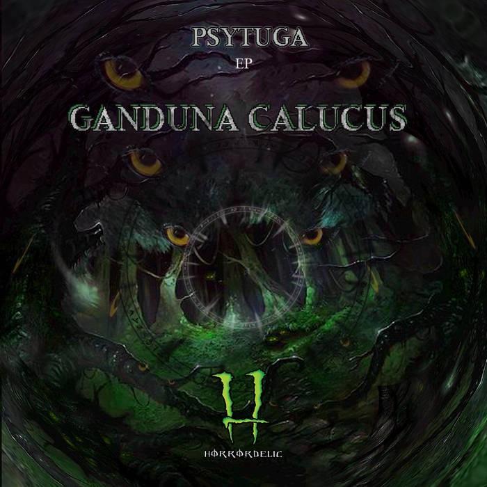 Horrordelic Records - PSYTUGA - Ganduna Calucus