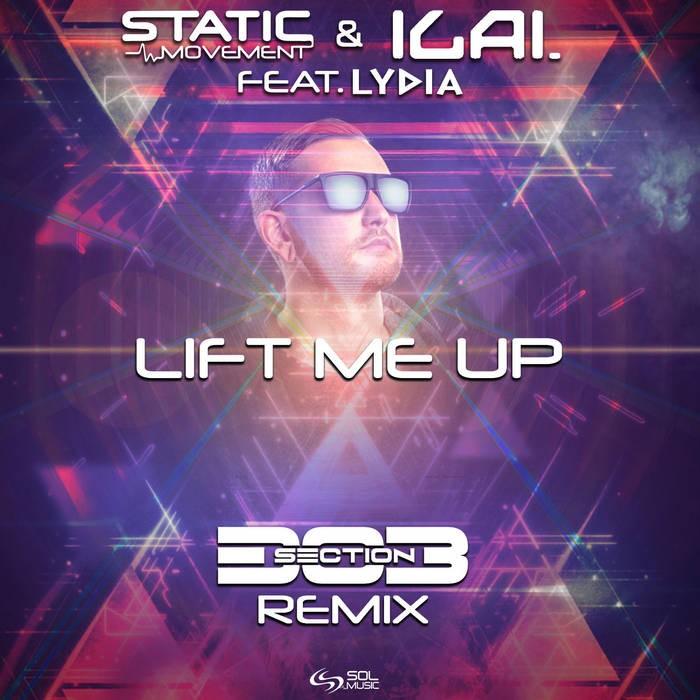 Sol Music - STATIC MOVEMENT, ILAI - Lift Me Up