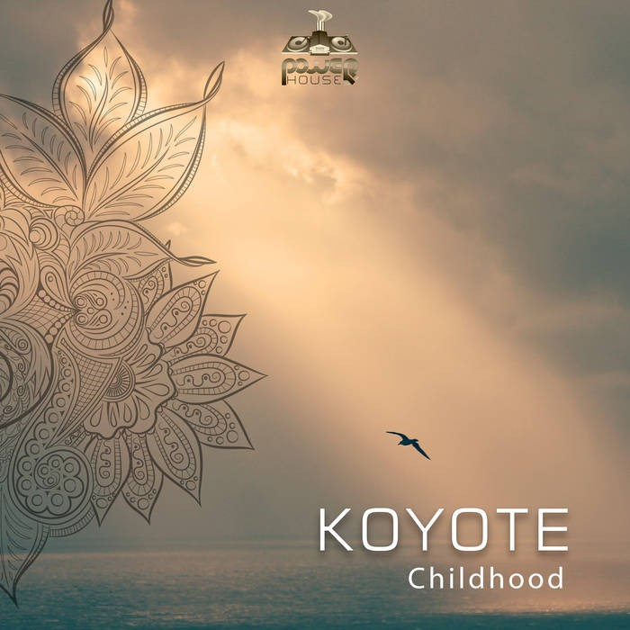 Power House - KOYOTE - Childhood