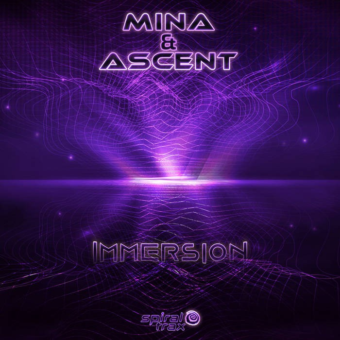 Spiral Trax Records - MINA, ASCENT - Immersion