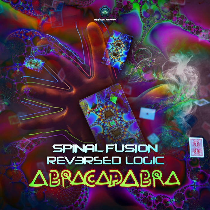 Profound Records - SPINAL FUSION, REVERSED LOGIC - Abracadabra