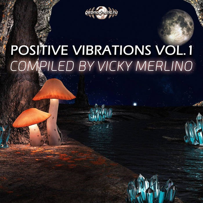 Geomagnetic.tv - VICKY MERLINO - Positive Vibrations - Compiled By Vicky Merlino Vol. 1