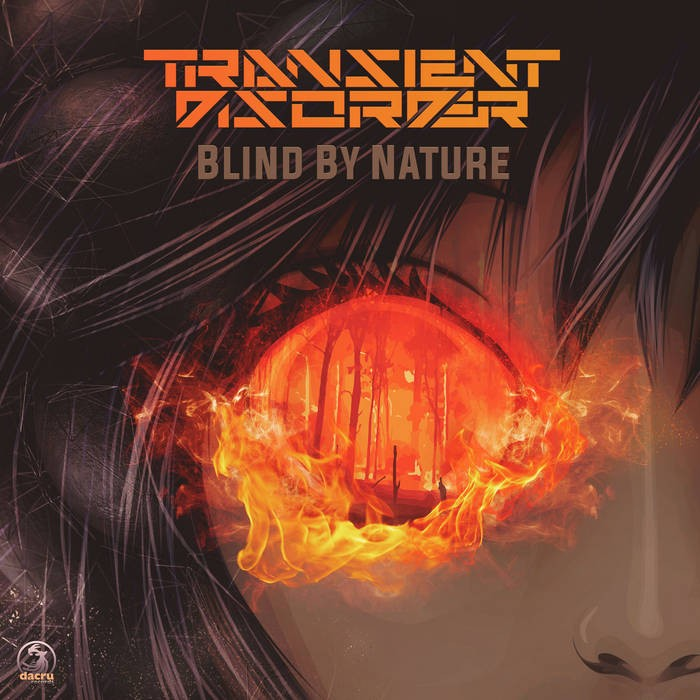Dacru Records - TRANSIENT DISORDER - Blind By Nature