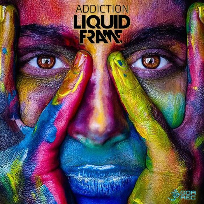 Goa Records - LIQUID FRAME - Addiction