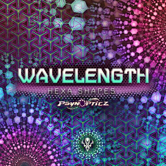 Psynopticz Records - WAVELENGHT - Hexa Shapes