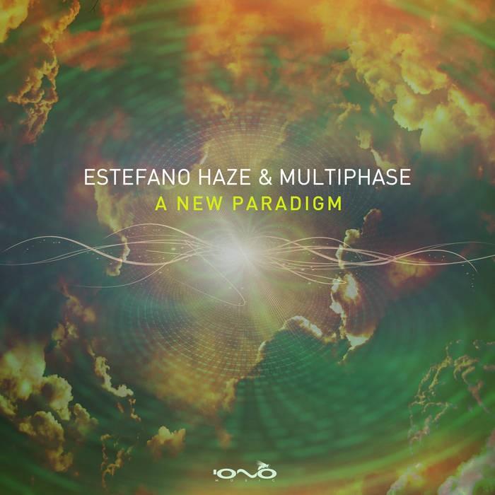 Iono Music - ESTEFANO HAZE, MULTIPHASE. - A New Paradigm