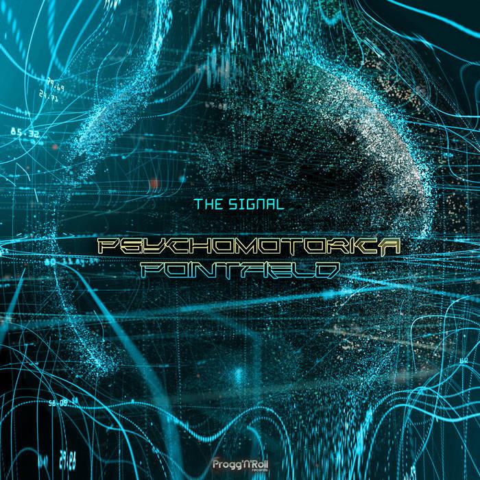 ProggNRoll Records - PSYCHOMOTORICA,POINFIELD - The Signal