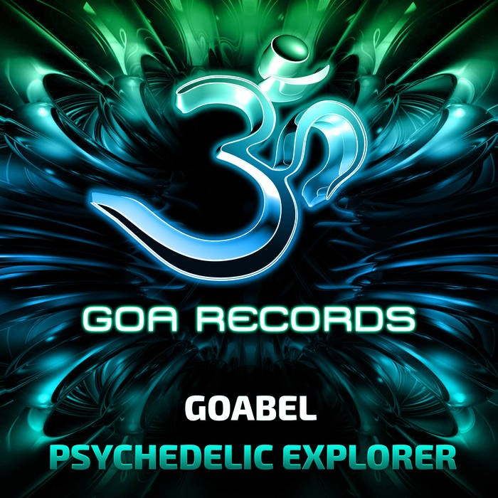 Goa Records - GOABEL - Psychedelic Explorer