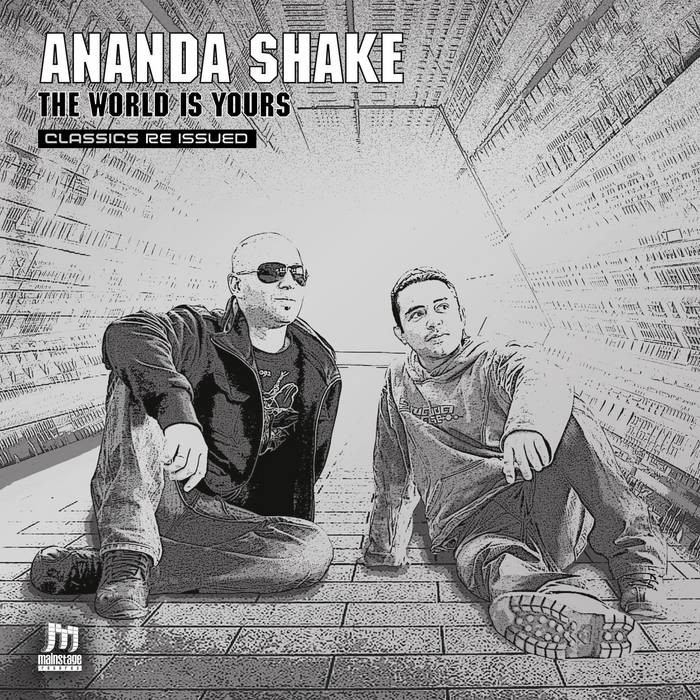 mainstage records - ANANDA SHAKE - The World Is Yours