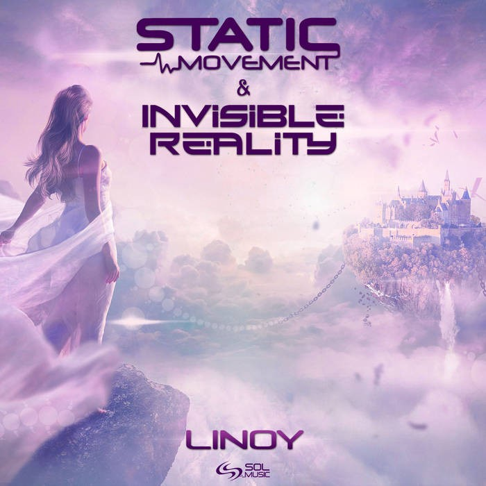 Sol Music - STATIC MOVEMENT, INVISIBLE REALITY - Linoy