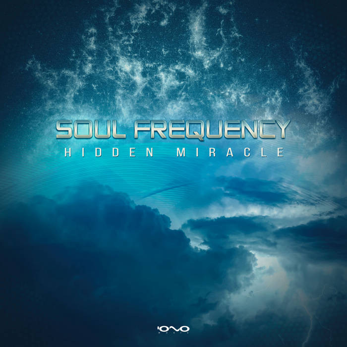 Iono Music - SOUL FREQUENCY - Hidden Miracle