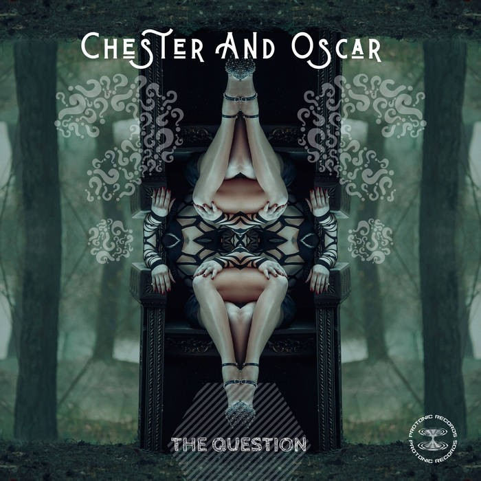 protonic records - CHESTER AND OSCAR - The Question