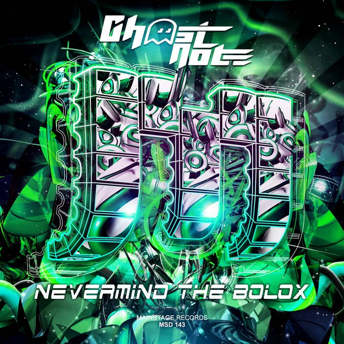 mainstage records - GHOST NOTE - NEVERMIND THE BOLOX