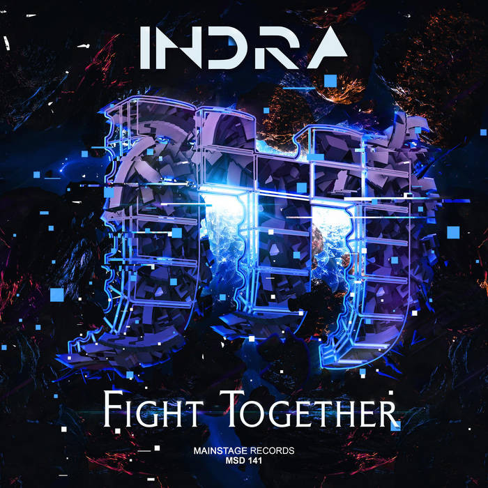 mainstage records - INDRA - FIGHT TOGETHER